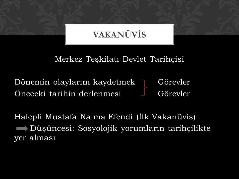  Hoca Sadeddin Efendi  Aşık Paşazade  Oruç Bey  Behişti  Peçevi  Selaniki  Ahmet Cevdet Paşa DİĞER TARİHÇİLER
