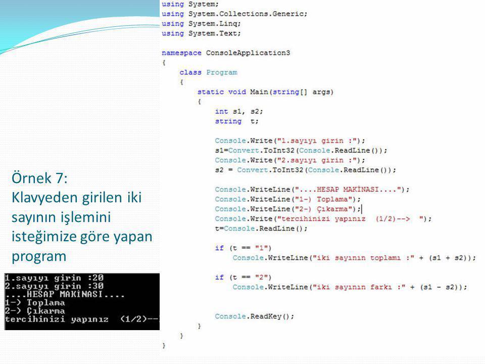 Örnek 7: Klavyeden girilen iki sayının işlemini isteğimize göre yapan program