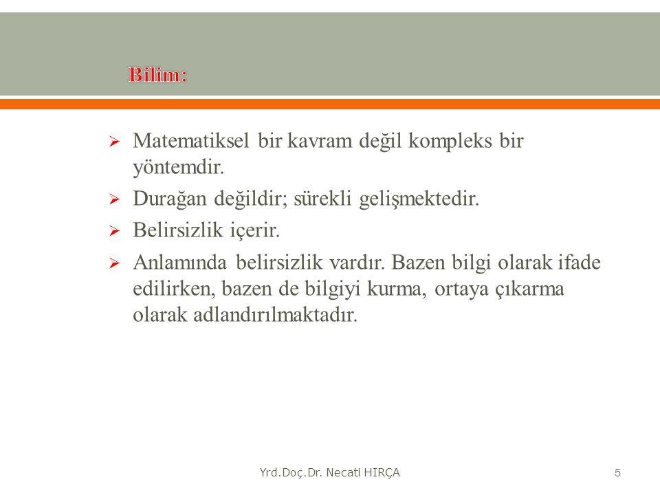  Bilimsel bilgiler; 1.olgusal önermeler 2. kavramlar 3.