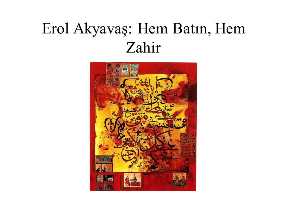 Erol Akyavaş: Hem Batın, Hem Zahir