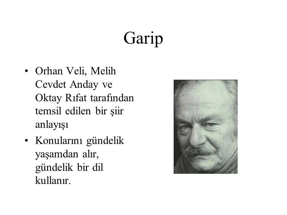 Garip Orhan Veli, Melih Cevdet Anday ve Oktay Rıfat tarafından temsil edilen bir şiir anlayışı Konularını gündelik yaşamdan alır, gündelik bir dil kul