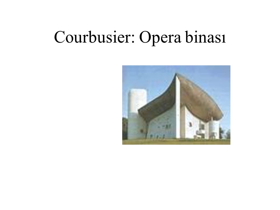 Courbusier: Opera binası