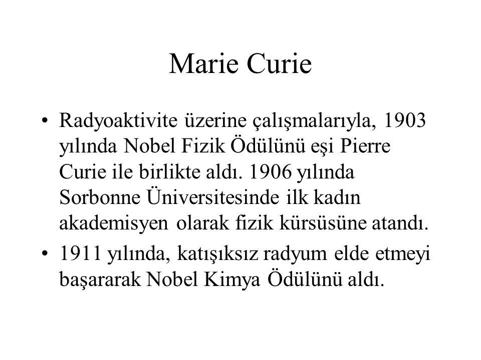 Marie Curie Radyoaktivite üzerine çalışmalarıyla, 1903 yılında Nobel Fizik Ödülünü eşi Pierre Curie ile birlikte aldı. 1906 yılında Sorbonne Üniversit