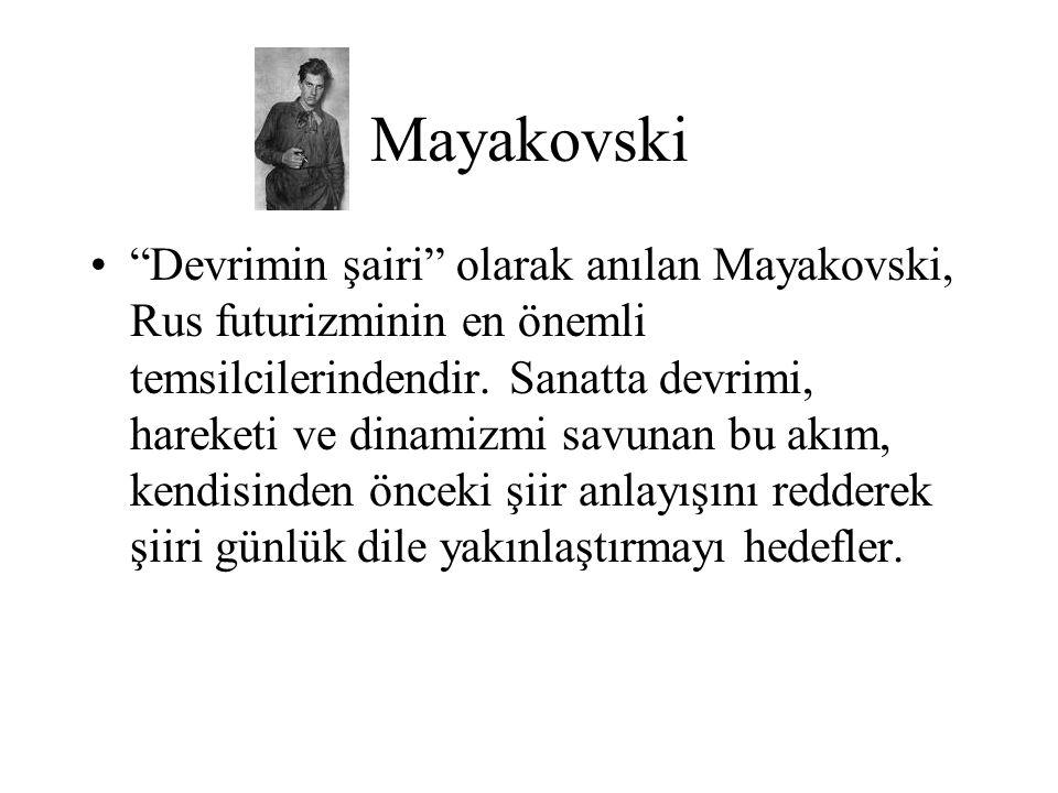 """Mayakovski """"Devrimin şairi"""" olarak anılan Mayakovski, Rus futurizminin en önemli temsilcilerindendir. Sanatta devrimi, hareketi ve dinamizmi savunan b"""