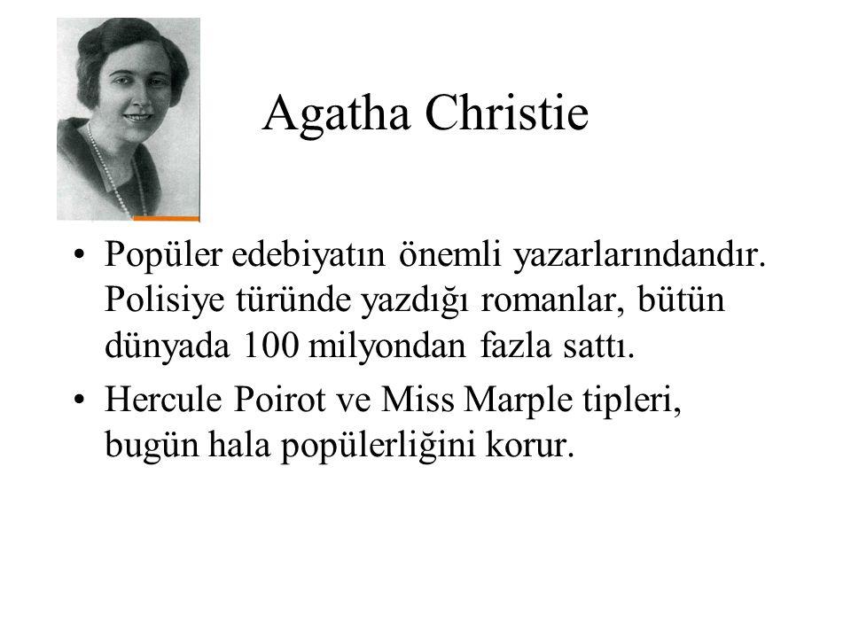 Agatha Christie Popüler edebiyatın önemli yazarlarındandır. Polisiye türünde yazdığı romanlar, bütün dünyada 100 milyondan fazla sattı. Hercule Poirot