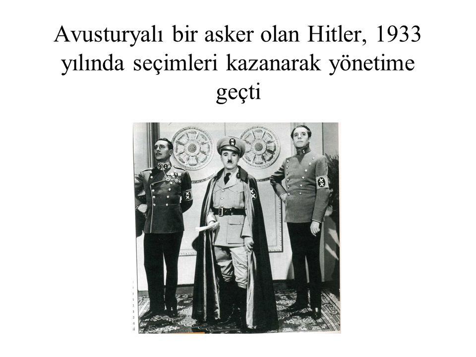 Avusturyalı bir asker olan Hitler, 1933 yılında seçimleri kazanarak yönetime geçti