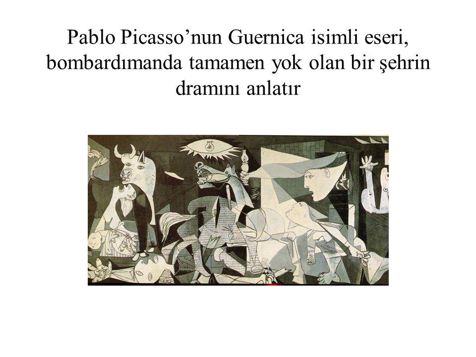 Pablo Picasso'nun Guernica isimli eseri, bombardımanda tamamen yok olan bir şehrin dramını anlatır