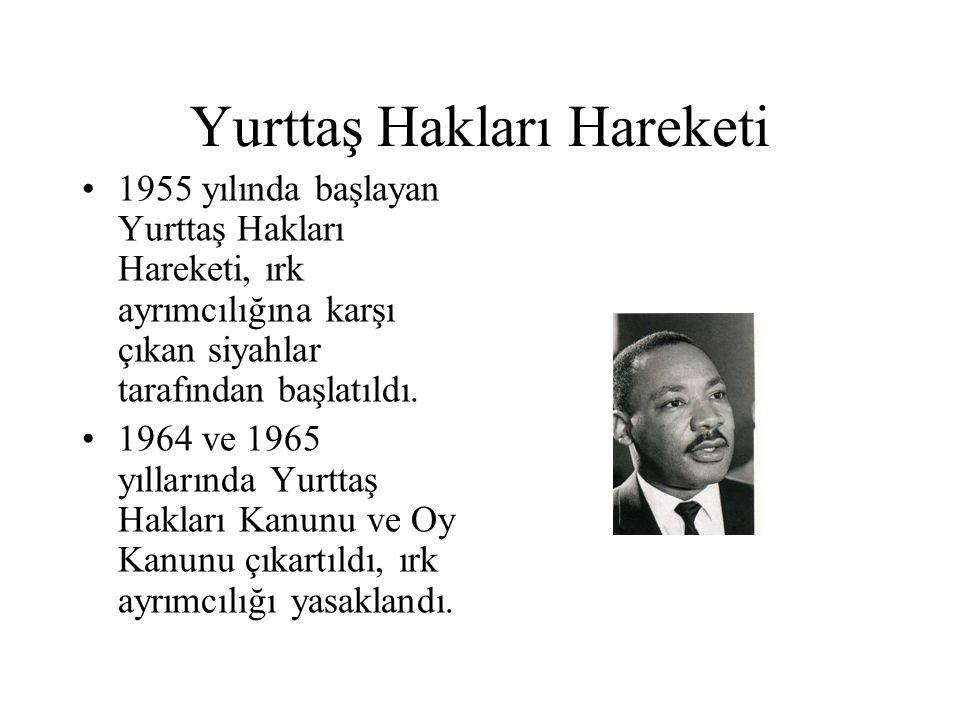 Yurttaş Hakları Hareketi 1955 yılında başlayan Yurttaş Hakları Hareketi, ırk ayrımcılığına karşı çıkan siyahlar tarafından başlatıldı. 1964 ve 1965 yı