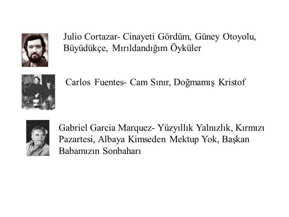 Julio Cortazar- Cinayeti Gördüm, Güney Otoyolu, Büyüdükçe, Mırıldandığım Öyküler Carlos Fuentes- Cam Sınır, Doğmamış Kristof Gabriel Garcia Marquez- Y