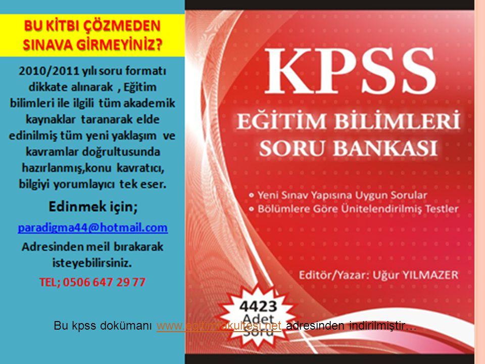 Uğur YILMAZER 31 Bu kpss dokümanı www.egitimfakultesi.net adresinden indirilmiştir…www.egitimfakultesi.net