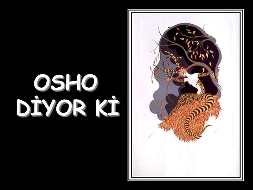 OSHO OSHO DİYOR Kİ OSHO DİYOR Kİ