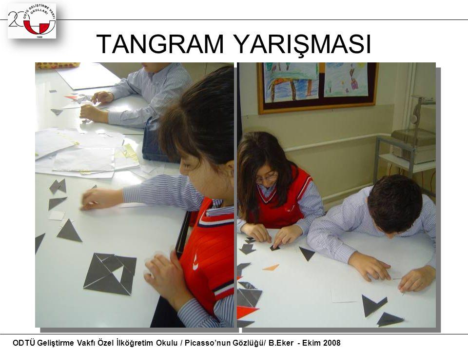 TANGRAM YARIŞMASI 8 ODTÜ Geliştirme Vakfı Özel İlköğretim Okulu / Picasso'nun Gözlüğü/ B.Eker - Ekim 2008