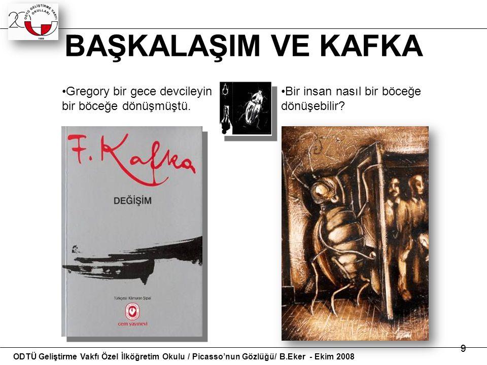 Picasso'nun gözlüğü bizim gördüğümüz gibi görür… ODTÜ Geliştirme Vakfı Özel İlköğretim Okulu / Picasso'nun Gözlüğü/ B.Eker - Ekim 2008