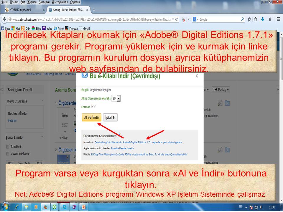 İndirilecek Kitapları okumak için «Adobe® Digital Editions 1.7.1» programı gerekir. Programı yüklemek için ve kurmak için linke tıklayın. Bu programın