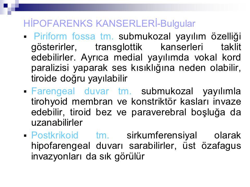 HİPOFARENKS KANSERLERİ-Bulgular  Piriform fossa tm.
