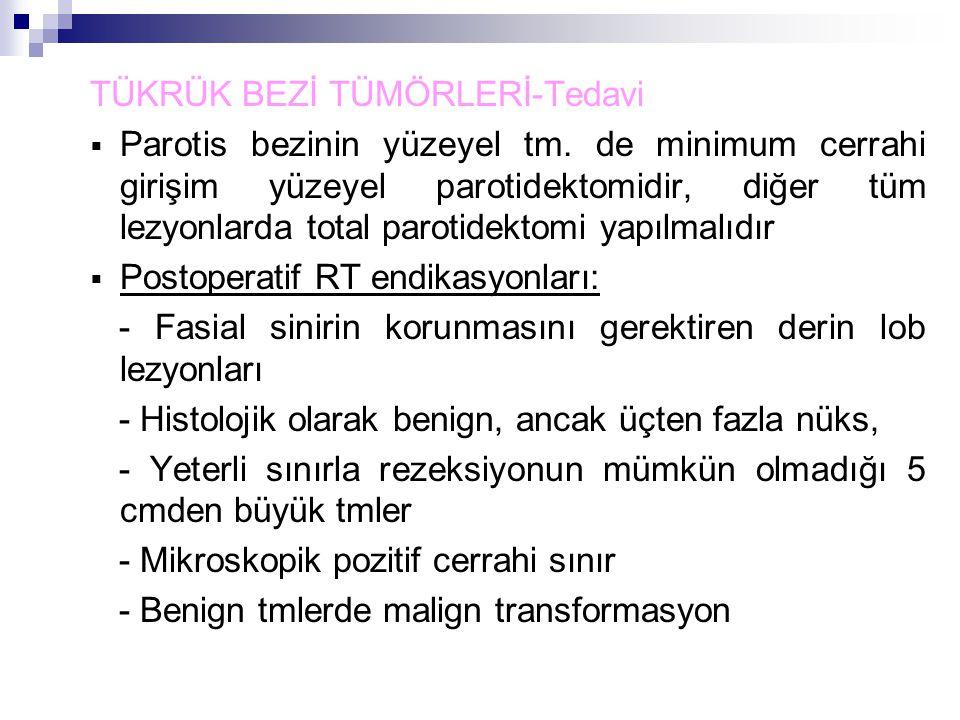 TÜKRÜK BEZİ TÜMÖRLERİ-Tedavi  Parotis bezinin yüzeyel tm.