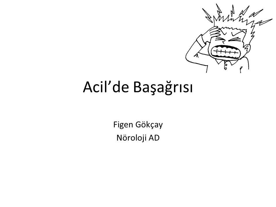 Acil'de Başağrısı Figen Gökçay Nöroloji AD