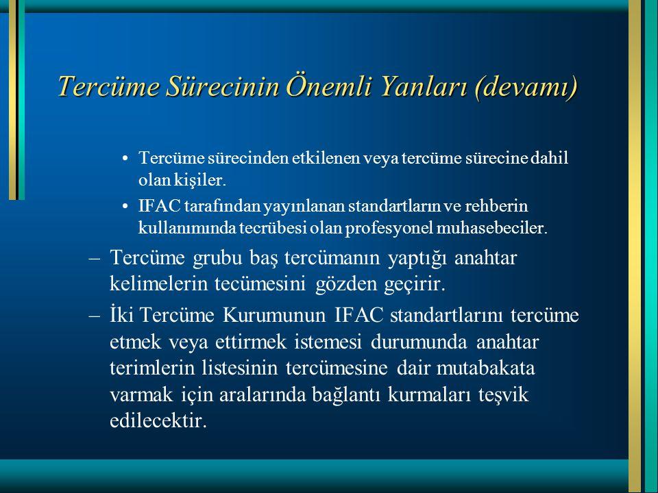 Tercüme Sürecinin Önemli Yanları (devamı) Tercüme sürecinden etkilenen veya tercüme sürecine dahil olan kişiler. IFAC tarafından yayınlanan standartla