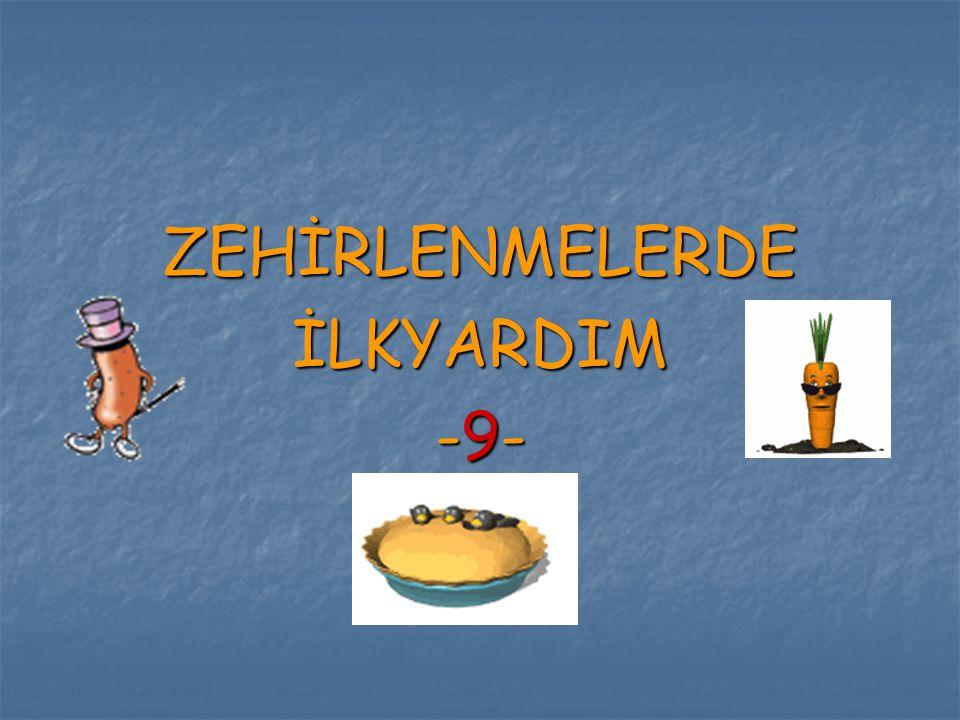 ZEHİRLENMELERDEİLKYARDIM -9-