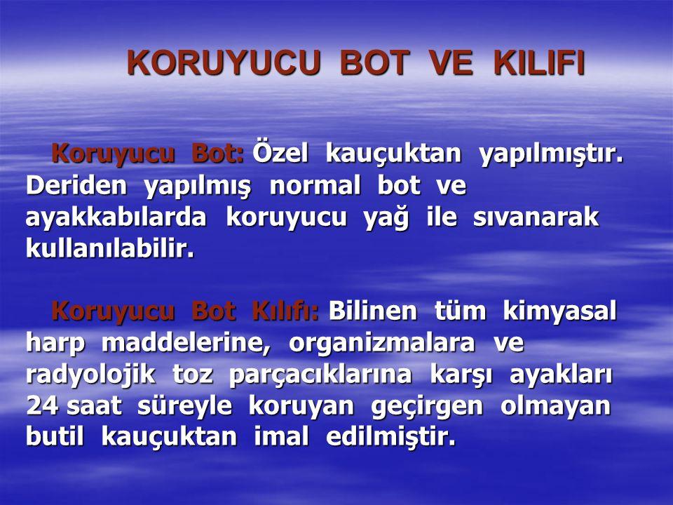 KORUYUCU BOT VE KILIFI Koruyucu Bot: Özel kauçuktan yapılmıştır. Deriden yapılmış normal bot ve ayakkabılarda koruyucu yağ ile sıvanarak kullanılabili