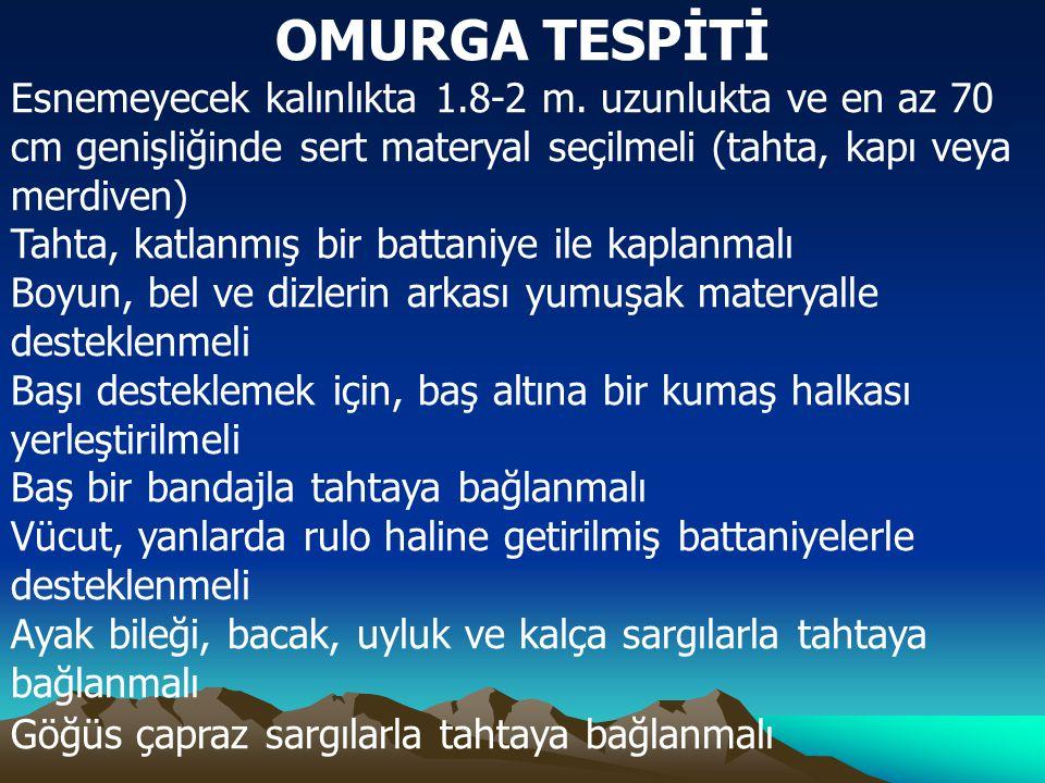 OMURGA TESPİTİ Esnemeyecek kalınlıkta 1.8-2 m.