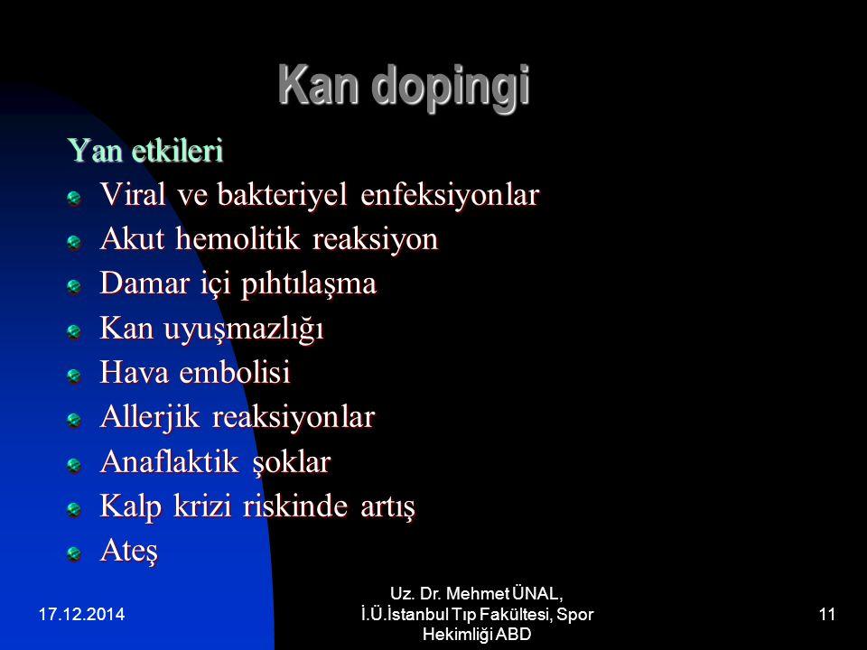 17.12.2014 Uz. Dr. Mehmet ÜNAL, İ.Ü.İstanbul Tıp Fakültesi, Spor Hekimliği ABD 11 Kan dopingi Yan etkileri Viral ve bakteriyel enfeksiyonlar Akut hemo