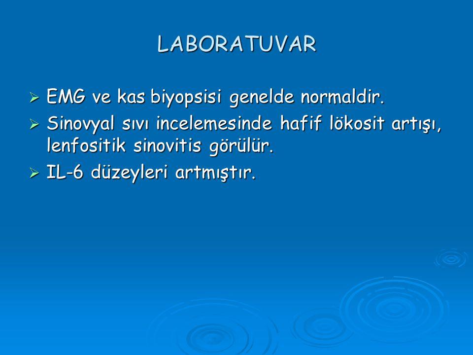 LABORATUVAR  EMG ve kas biyopsisi genelde normaldir.  Sinovyal sıvı incelemesinde hafif lökosit artışı, lenfositik sinovitis görülür.  IL-6 düzeyle