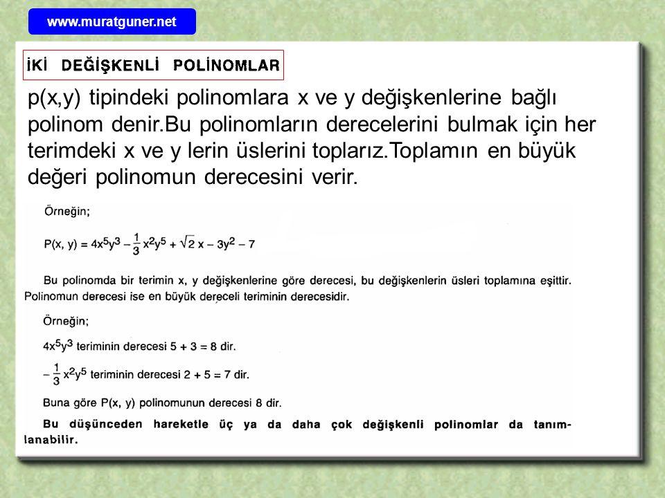 p(x,y) tipindeki polinomlara x ve y değişkenlerine bağlı polinom denir.Bu polinomların derecelerini bulmak için her terimdeki x ve y lerin üslerini to