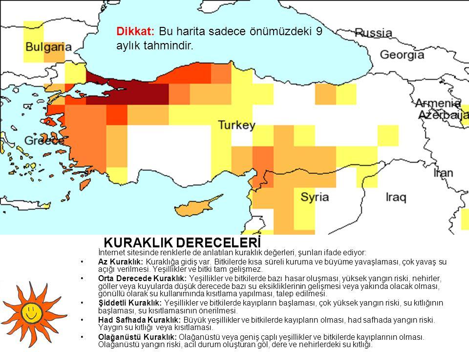 KURAKLIK DERECELERİ İnternet sitesinde renklerle de anlatılan kuraklık değerleri, şunları ifade ediyor: Az Kuraklık: Kuraklığa gidiş var. Bitkilerde k