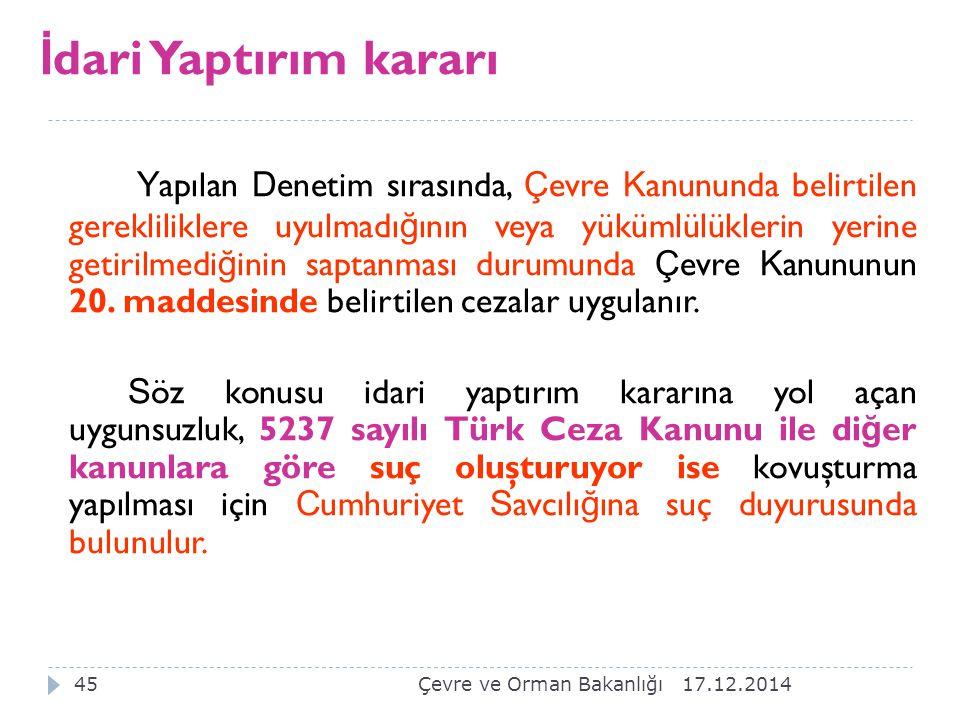 17.12.201444 Denetim Tutana ğ ı Çevre Kanununa göre verilecek idari para cezalarında ihlalin tespiti ve ceza verilmesi ile tahsili hakkında Yönetmelik