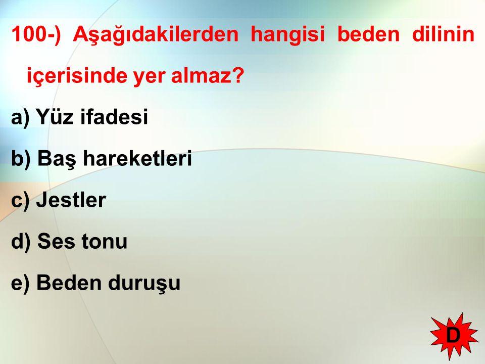 100-) Aşağıdakilerden hangisi beden dilinin içerisinde yer almaz.
