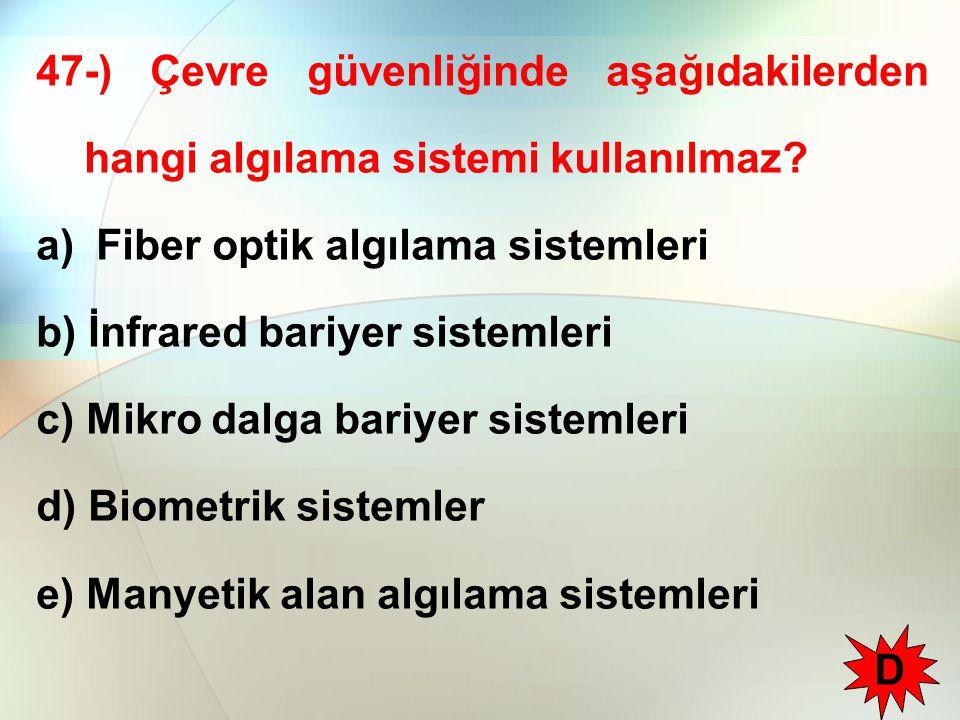 47-) Çevre güvenliğinde aşağıdakilerden hangi algılama sistemi kullanılmaz.