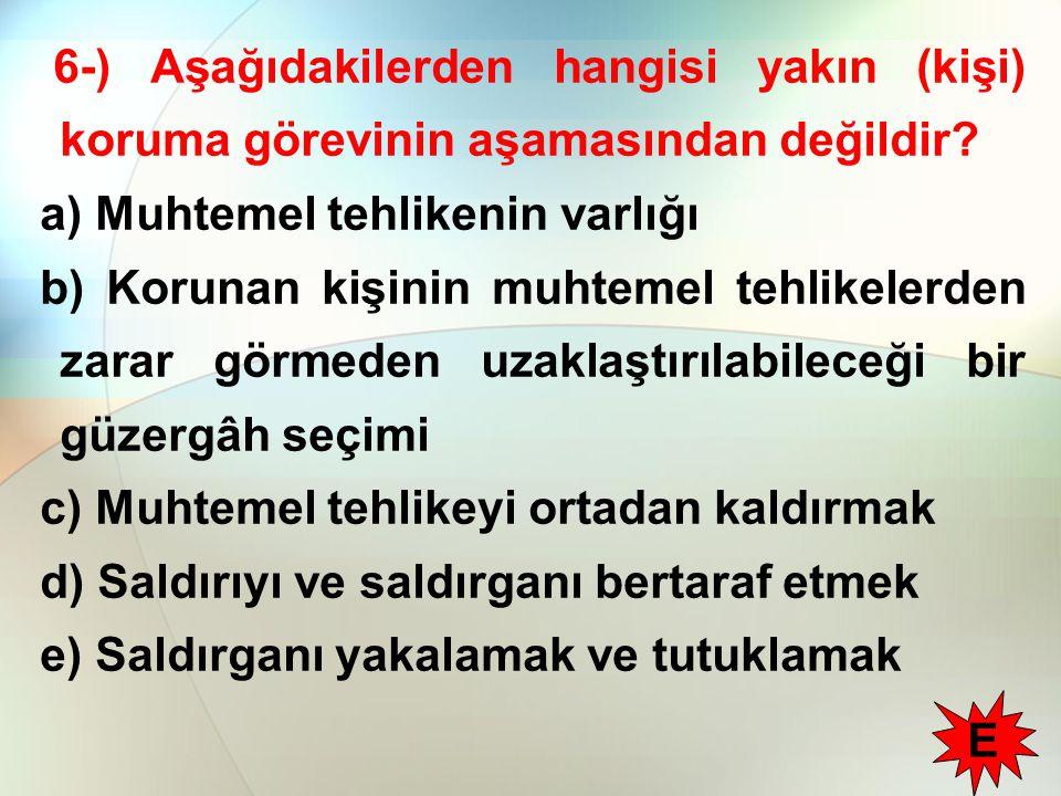 6-) Aşağıdakilerden hangisi yakın (kişi) koruma görevinin aşamasından değildir.