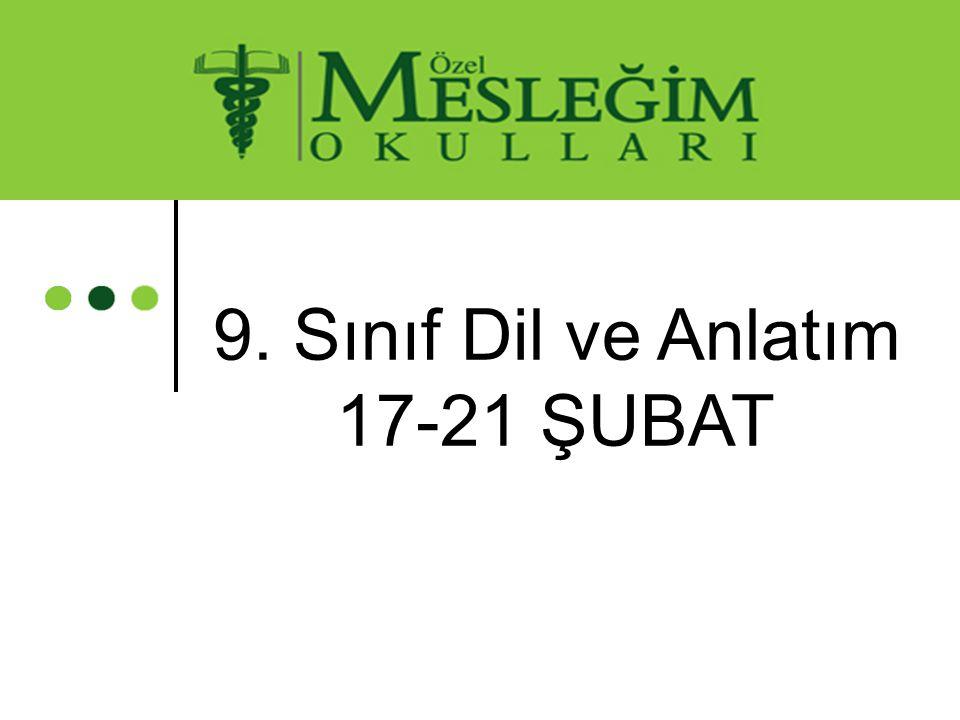 9. Sınıf Dil ve Anlatım 17-21 ŞUBAT