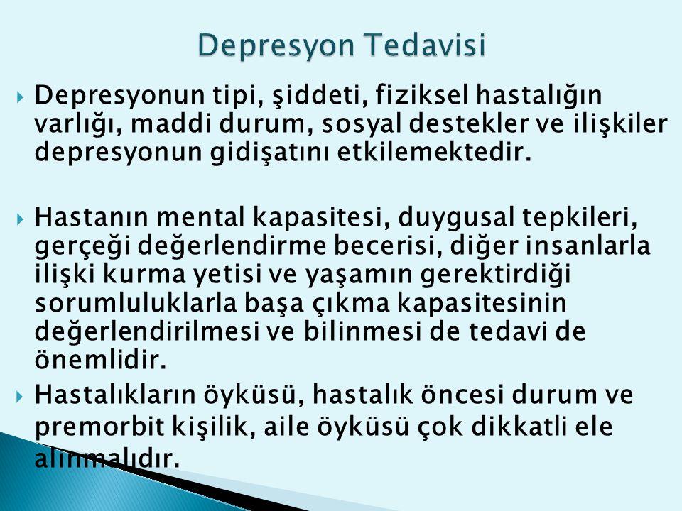  Depresyonun tipi, şiddeti, fiziksel hastalığın varlığı, maddi durum, sosyal destekler ve ilişkiler depresyonun gidişatını etkilemektedir.  Hastanın