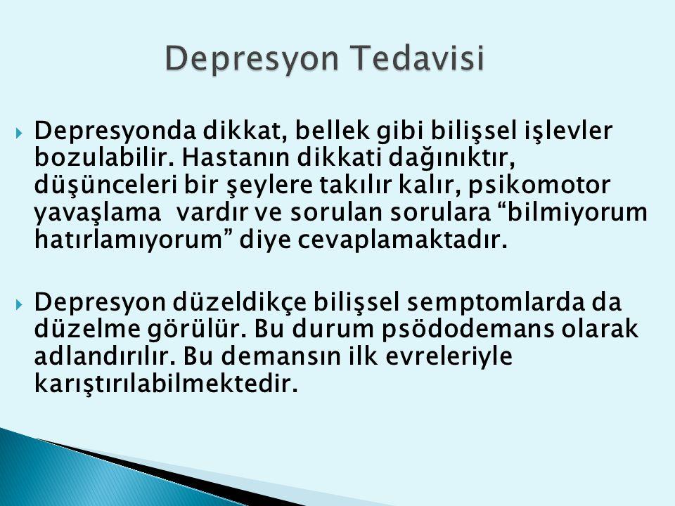 Depresyonda dikkat, bellek gibi bilişsel işlevler bozulabilir. Hastanın dikkati dağınıktır, düşünceleri bir şeylere takılır kalır, psikomotor yavaşl