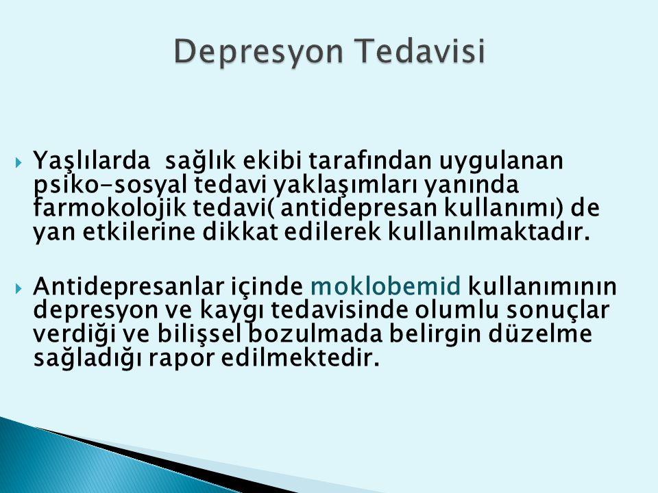  Yaşlılarda sağlık ekibi tarafından uygulanan psiko-sosyal tedavi yaklaşımları yanında farmokolojik tedavi( antidepresan kullanımı) de yan etkilerine