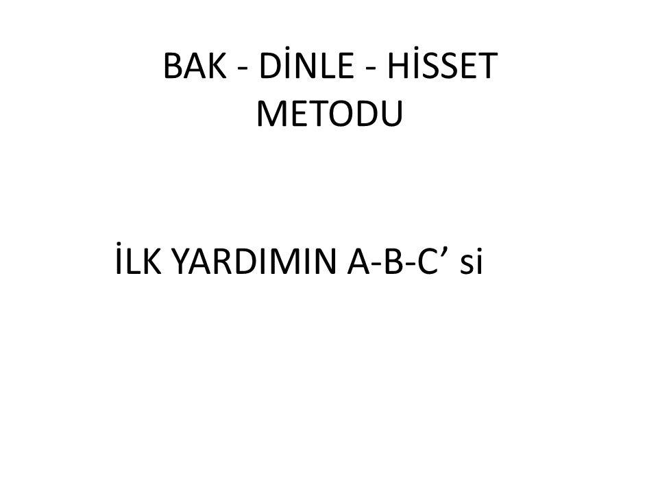 BAK - DİNLE - HİSSET METODU İLK YARDIMIN A-B-C' si