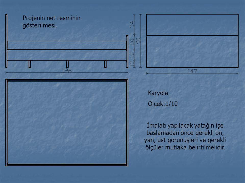 Projenin net resminin gösterilmesi. İmalatı yapılacak yatağın işe başlamadan önce gerekli ön, yan, üst görünüşleri ve gerekli ölçüler mutlaka belirtil