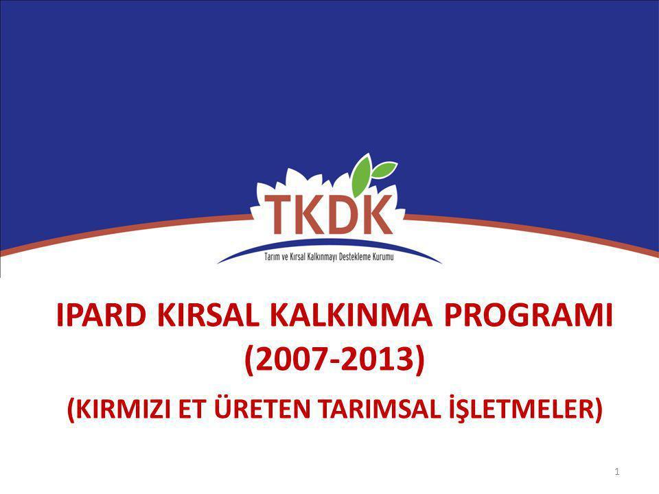 IPARD KIRSAL KALKINMA PROGRAMI (2007-2013) (KIRMIZI ET ÜRETEN TARIMSAL İŞLETMELER) 1