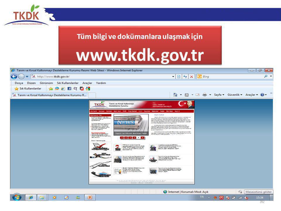 30 Tüm bilgi ve dokümanlara ulaşmak için www.tkdk.gov.tr