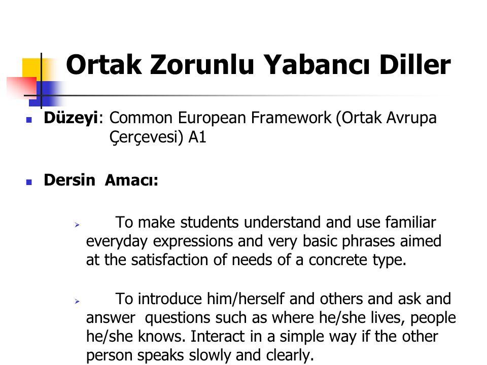 Ortak Zorunlu Yabancı Diller Düzeyi: Common European Framework (Ortak Avrupa Çerçevesi) A1 Dersi n Amacı:  To make students understand and use famili