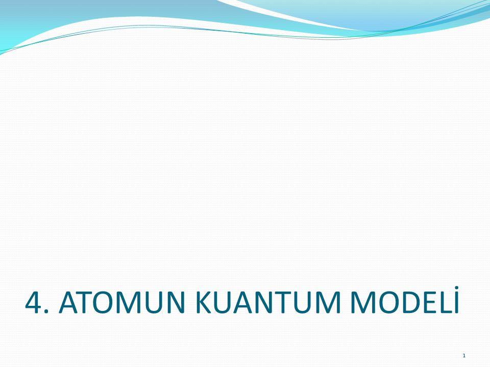 4. ATOMUN KUANTUM MODELİ 1