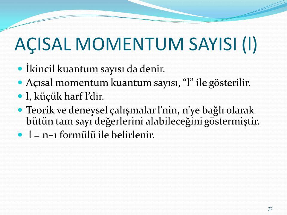 """AÇISAL MOMENTUM SAYISI (l) İkincil kuantum sayısı da denir. Açısal momentum kuantum sayısı, """"l"""" ile gösterilir. l, küçük harf l'dir. Teorik ve deneyse"""