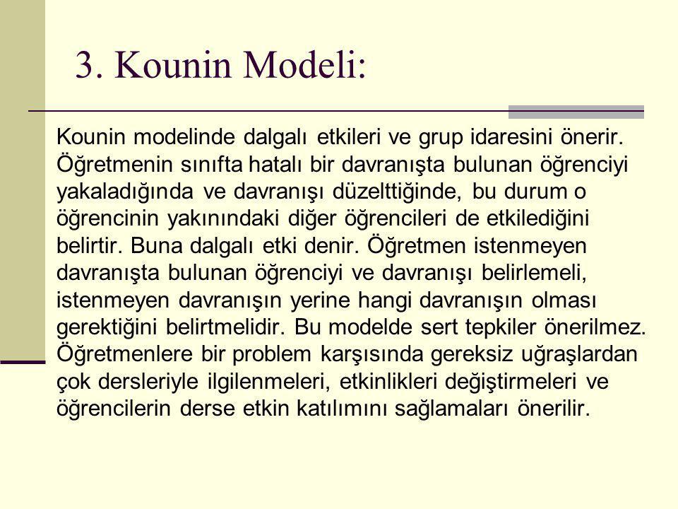 3.Kounin Modeli: Kounin modelinde dalgalı etkileri ve grup idaresini önerir.
