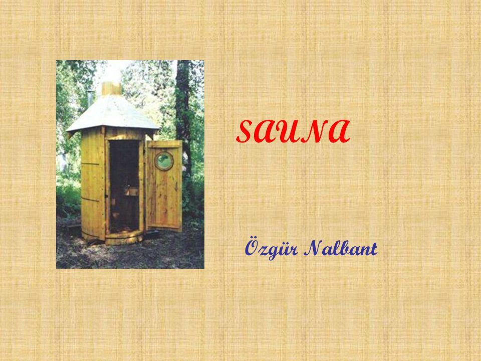 Sauna Sauna içerisinde sıcak ve kuru havanın bulundu ğ u insanların rahatça yatıp oturabilecekleri kadar büyüklü ğ ü olan ah ş aptan yapılmı ş bir çe ş it sıcak hava banyosudur.