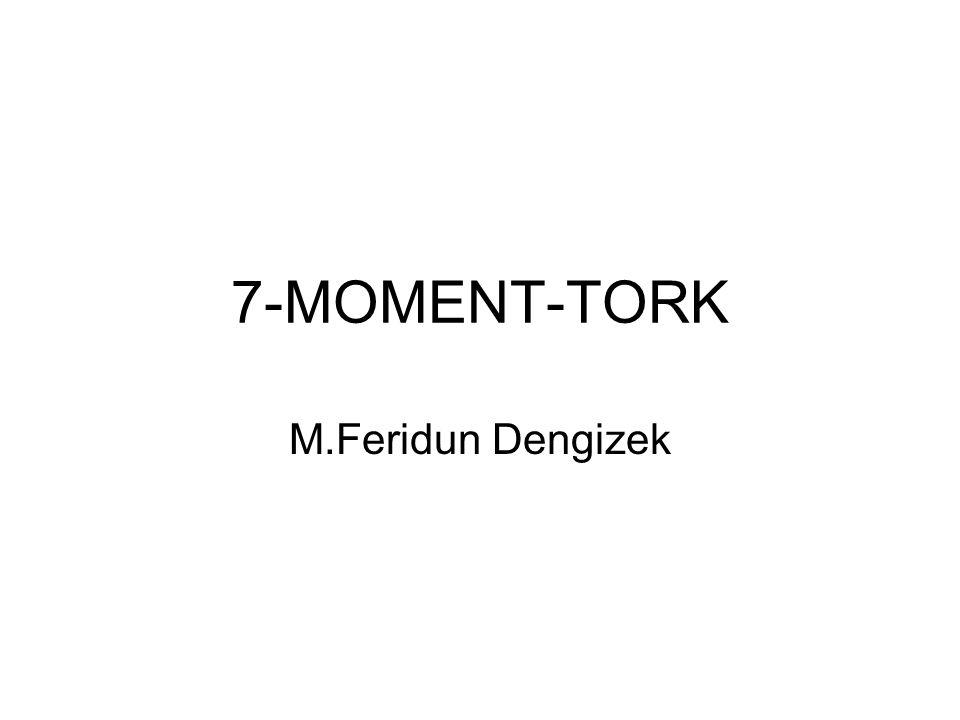7-MOMENT-TORK M.Feridun Dengizek