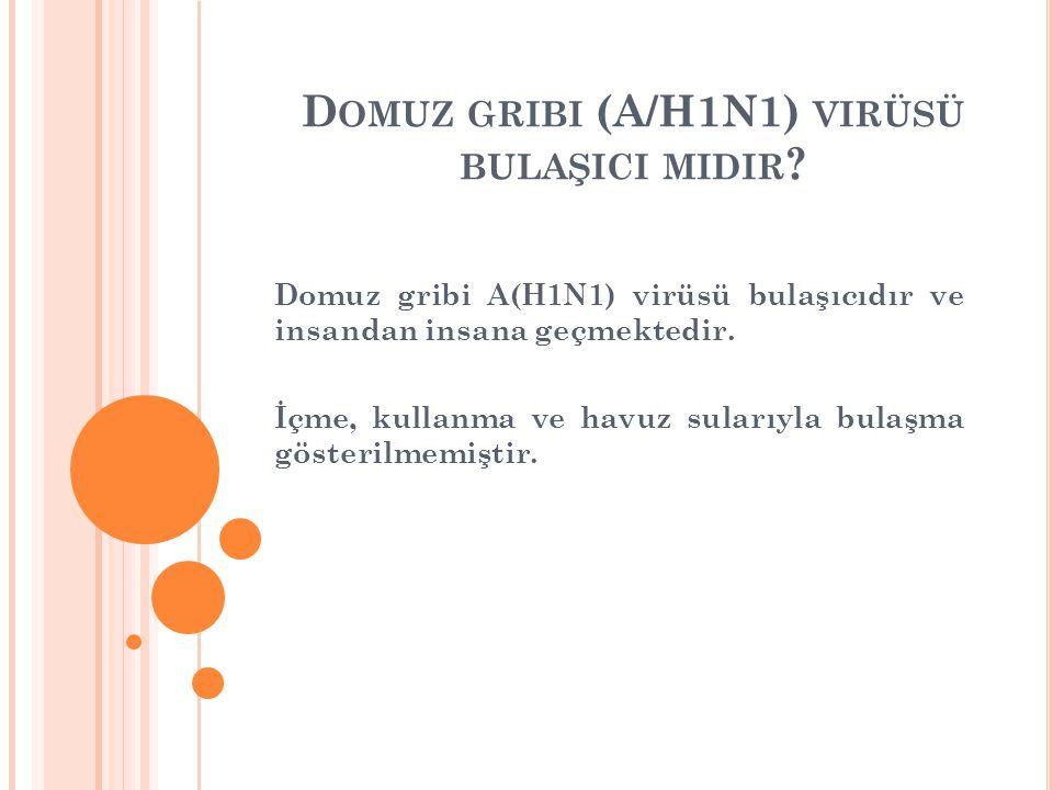 D OMUZ GRIBININ (A/H1N1) BELIRTILERI NELERDIR .