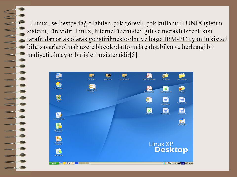 Linux, serbestçe dağıtılabilen, çok görevli, çok kullanıcılı UNIX işletim sistemi, türevidir.