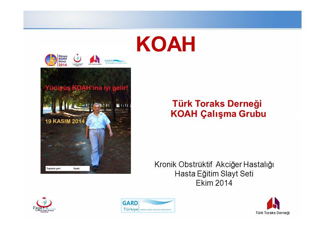 KOAH Kronik Obstrüktif Akciğer Hastalığı Hasta Eğitim Slayt Seti Ekim 2014 Türk Toraks Derneği KOAH Çalışma Grubu Page  1Page  1 Türk Toraks Derneği
